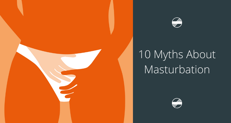 10 Myths About Masterbation