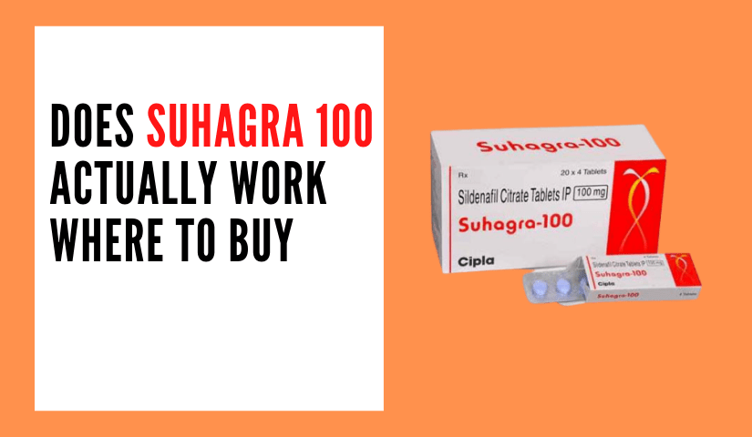 Does suhagra 100 actually work where to buy